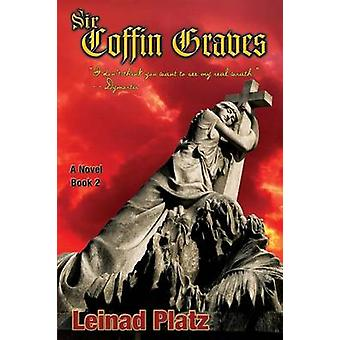 Sir Coffin Graves Book 2 I dont think you want to see my real wrath.   Dymortis by Platz & Leinad