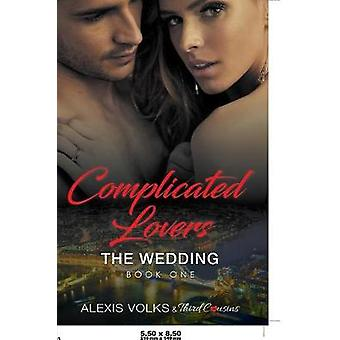 Complicated Lovers  The Wedding Book 1 by Third Cousins