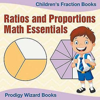Ratios and Proportions Math Essentials Childrens Fraction Books by Prodigy Wizard Books