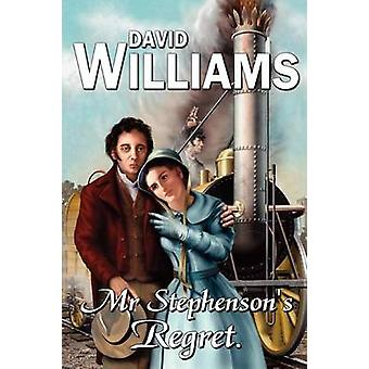 Mr Stephensons Regret by Williams & David