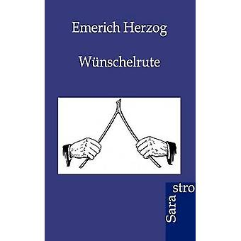 Wnschelrute by Herzog & Emerich