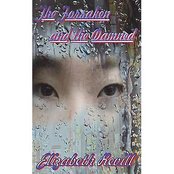 The Forsaken and the Damned by Revill & Elizabeth
