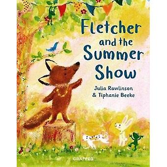 Fletcher and the Summer Show by Julia Rawlinson