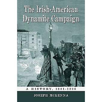 Den irsk-amerikanske dynamittkampanjen - En historie - 1881-1896 av Joseph