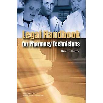 Legal Handbook for Pharmacy Technicians by Diane L. Darvey - 97815852
