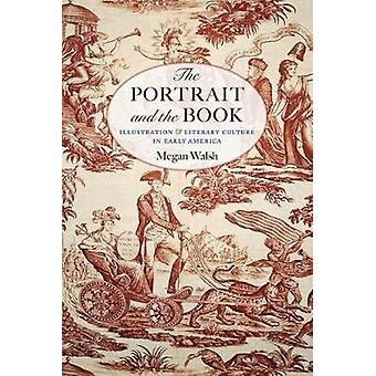 The Portrait and the Book - The Invention of the Illustrated Book in E