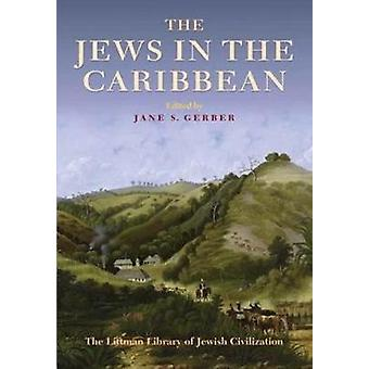 The Jews in the Caribbean by Jane S. Gerber - 9781906764142 Book