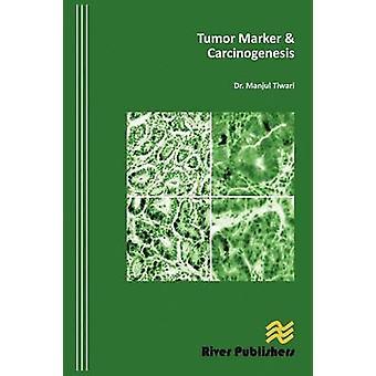 Tumor Marker & Carcinogenesis by Manjul Tiwari - 9788792329370 Book