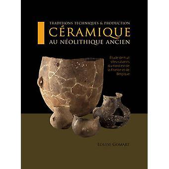 Traditions techniques et production ceramique au Neolithique ancien b