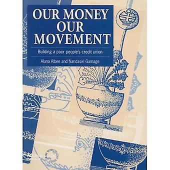 Our Money, Our Movement : Building a Poor Peoples Credit Union