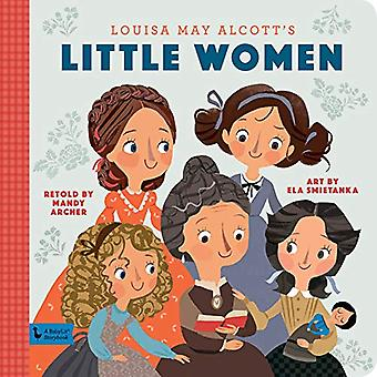 Little Women - A BabyLit Storybook - A BabyLit Storybook by Mandy Arche