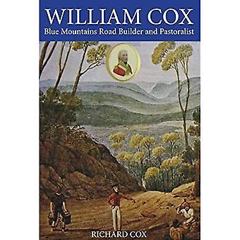 William Cox: Blue Mountains Road Builder and Pastoralist
