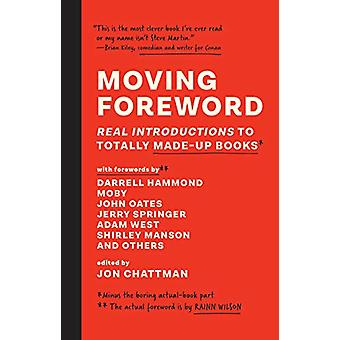 Moving Foreword - Real Introductions to Totally Made-Up Books by Jon C