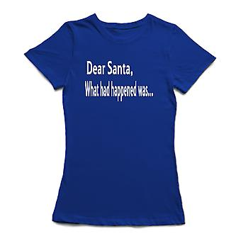 Letter Dear Santa What Had Happened  Was... Women's T-shirt