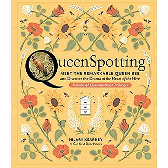 QueenSpotting - Meet the Remarkable Queen Bee and Discover the Drama a