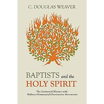 Baptists and the Holy Spirit - The Contested History with Holiness-Pen