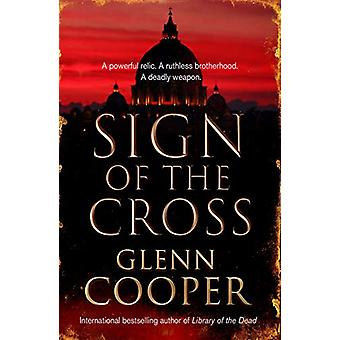 Sign of the Cross by Glenn Cooper - 9781786894878 Book