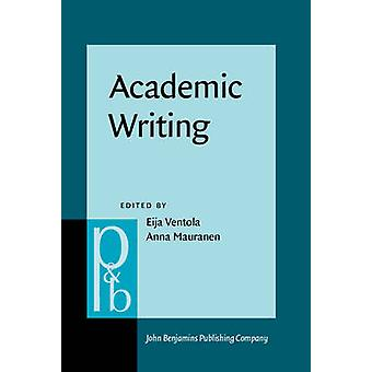 Academic Writing  Intercultural and textual issues by Edited by Eija Ventola & Edited by Anna Mauranen