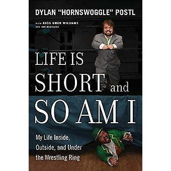 Life Is Short & So Am I by Dylan Postl - 9781770414846 Book