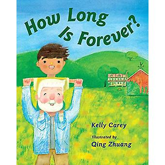 How Long Is Forever? by Kelly Carey - 9781580895781 Book
