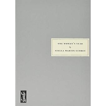One Woman's Year by Stella Martin Currey - 9781910263259 Book