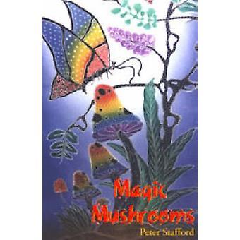 Magic Mushrooms by Peter Stafford - 9780914171195 Book