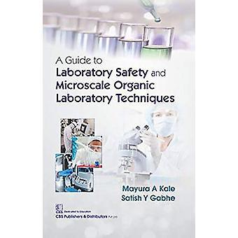 A Guide to Laboratory Safety and Microscale Organic Laboratory Techni