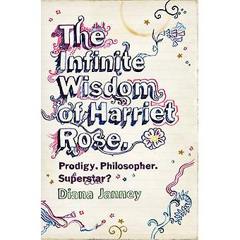 The Infinite Wisdom of Harriet Rose by Janney & Diana