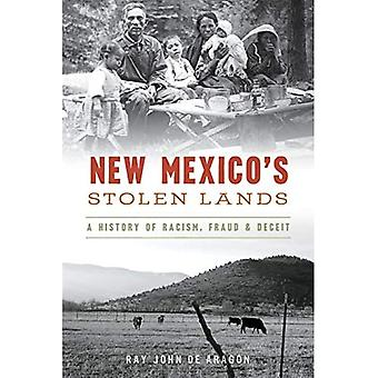 New Mexico's Stolen Lands: A History of Racism, Fraud and Deceit