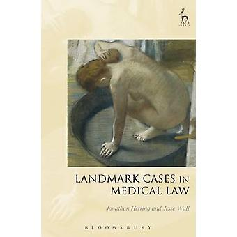 Landmark Cases in Medical Law by Jonathan Herring - Jesse Wall - 9781