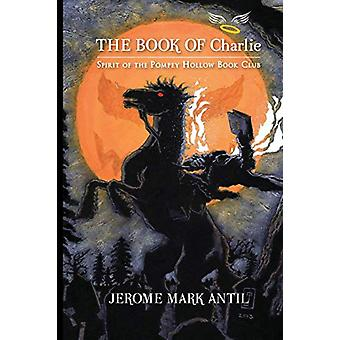 The Book of Charlie - Spirit of the Pompey Hollow Book Club by Jerome