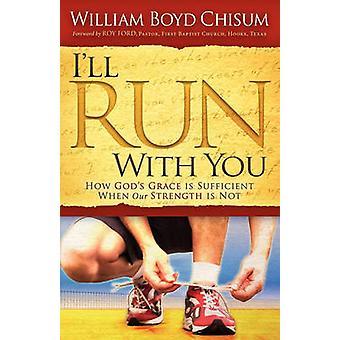 I'll Run With You - Come la grazia di Dio è sufficiente quando la nostra forza è