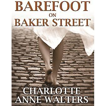 Barefoot on Baker Street by Charlotte Anne Walters - 9781780920122 Bo