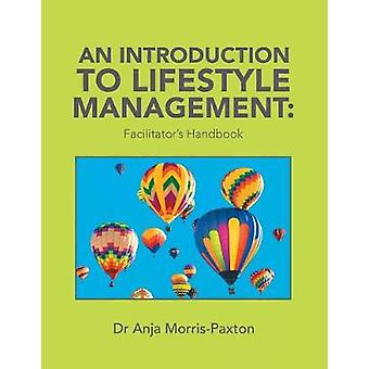 An Introduction to Lifestyle Management - Facilitator's Handbook by Dr