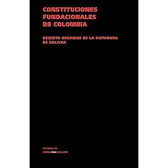 Konstituerande finansiärer de Colombia. Decreto organico de la dictadura de Bolivar 1828 av Autores Varios