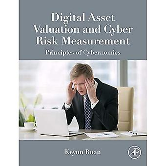 Digital Asset Valuation anda� Cyber Risk Measurement: Principles of Cybernomics