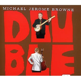 Michael Jerome Browne - Double [CD] USA import