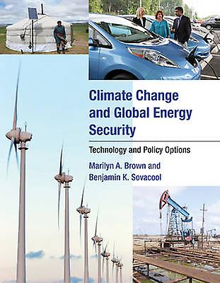 Climate Change and Global Energy Security - Technology and Policy Opti