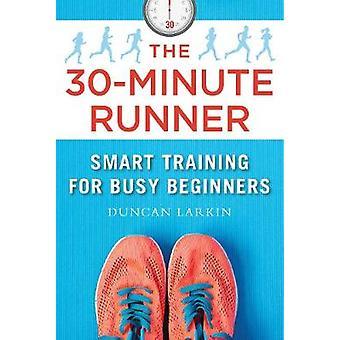 30 minutters Runner - Smart uddannelse for travlt begyndere af Duncan Lar