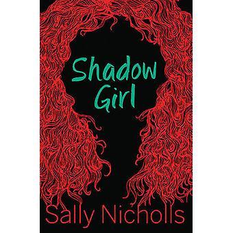 Shadow Girl par Sally Nicholls - livre 9781781123133