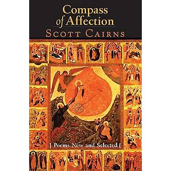 Compass of Affection - New and Selected Poems by Scott Cairns - 978155