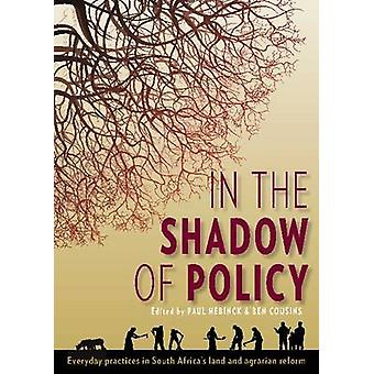 In the shadow of policy - Everyday practices in South Africa's land an