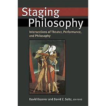 Inszenierung von Philosophie - Knotenpunkte des Theater - Performance- und Phil