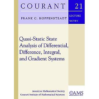 Quasi-Static State Analysis of Differential - Difference - Integral a