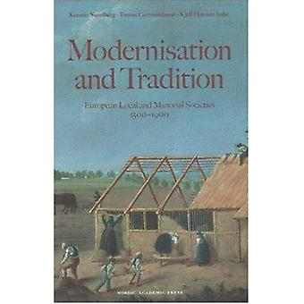 Modernisation and Tradition in Manorial Societies - European Local and