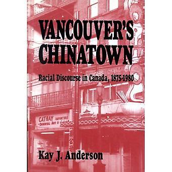 Chinatown de Vancouver: discurso Racial no Canadá, 1875-1980 (do McGill-rainha estudos em história étnica) do (McGill-rainha...
