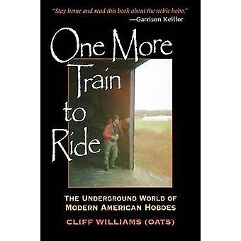 Un más tren a montar en el mundo subterráneo de Hoboes americanos modernos por Williams & Clifford