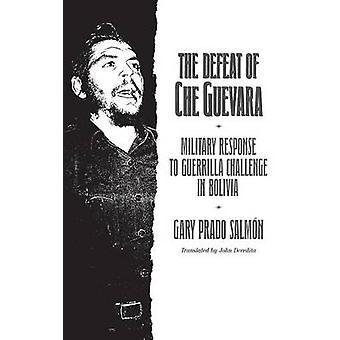 La sconfitta di Che Guevara risposta militare alla sfida di guerriglia in Bolivia di salmone & Gary