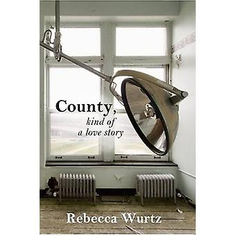 County Kind of a Love Story by Wurtz & Rebecca