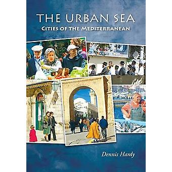 The Urban Sea Cities of the Mediterranean by Hardy & Dennis